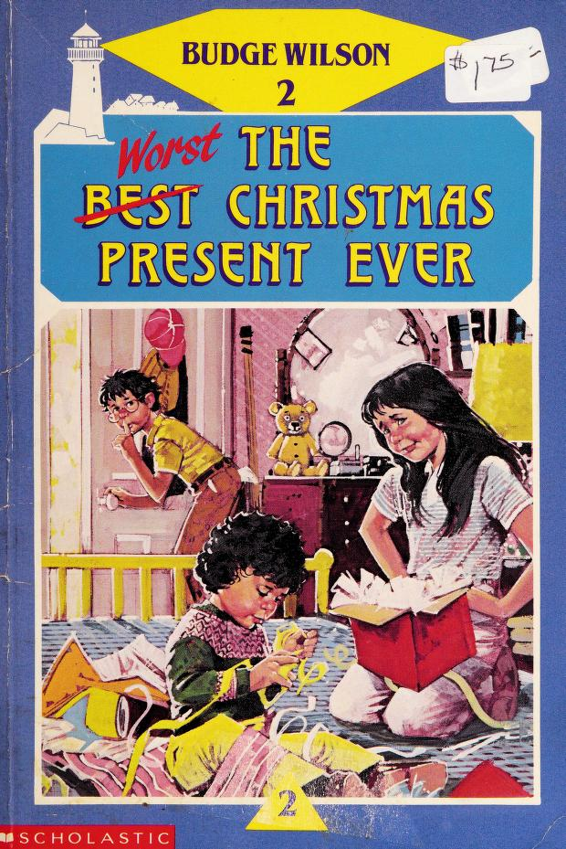 The worst Christmas present ever by Budge Wilson